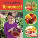 Let's Explore Tomatoes! - eBook