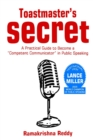 Toastmasters Secret : A Practical Guide to Become a Competent Communicator in Public Speaking - Book