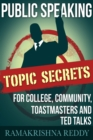 Public Speaking Topic Secrets for College, Community, Toastmasters and Ted Talks - Book