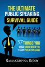 The Ultimate Public Speaking Survival Guide : 37 Things You Must Know When You Start Public Speaking - Book