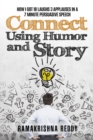 Connect Using Humor and Story : How I Got 18 Laughs 3 Applauses in a 7 Minute Persuasive Speech - Book