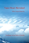 Vajra Heart Revisited : Teachings on the Path of Trekcho - Book