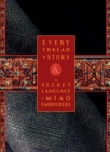 Every Thread a Story & The Secret Language of Miao Embroidery (2-Volume Boxed Set) - Book