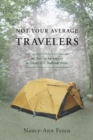Not Your Average Travelers : 40 Years of Adventures in All the U.S. National Parks - Book