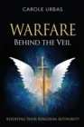 Warfare Behind the Veil : Asserting Your Kingdom Authority - Book