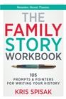 The Family Story Workbook : 105 Prompts & Pointers for Writing Your History - Book