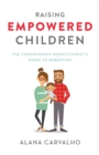 Raising Empowered Children : The Codependent Perfectionist's Guide to Parenting - Book