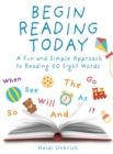 Begin Reading Today : A Fun and Simple Approach to Reading 50 Sight Words - Book