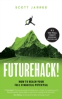 FutureHack! : How To Reach Your Full Financial Potential - Book