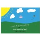 Violet A. Hummingbird in Can You Fly Too? - Book