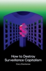 How to Destroy Surveillance Capitalism - Book