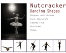 Nutcracker Dancing Shapes : Shapes and Stories from Konora's Twenty-Five Nutcracker Roles - Book