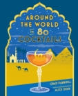 Around the World in 80 Cocktails - Book