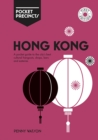 Hong Kong Pocket Precincts : A Pocket Guide to the City's Best Cultural Hangouts, Shops, Bars and Eateries - Book