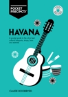 Havana Pocket Precincts : A Pocket Guide to the City's Best Cultural Hangouts, Shops, Bars and Eateries - Book