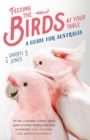 Feeding the Birds at Your Table : A guide for Australia - Book