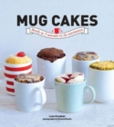Mug Cakes : Ready in 5 Minutes in the Microwave - Book