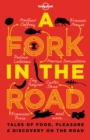 A Fork In The Road : Tales of Food, Pleasure and Discovery On The Road - Book