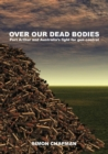 Over Our Dead Bodies : Port Arthur and Australia's Fight for Gun Control - Book
