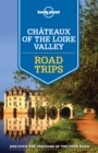Lonely Planet Chateaux of the Loire Valley Road Trips - Book
