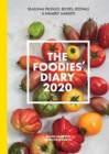 The 2020 Foodies' Diary : Seasonal produce, recipes, festivals and farmers' markets - Book