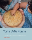 Torta della Nonna : A Collection of the Best Homemade Italian Sweets - Book