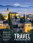 Lonely Planet's Guide to Travel Photography and Video - eBook
