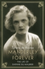 Manderley Forever : The Life of Daphne du Maurier - Book