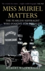Miss Muriel Matters : The fearless suffragist who fought for equality - Book