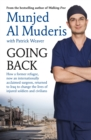Going Back : How a former refugee, now an internationally acclaimed surgeon, returned to Iraq to change the lives of injured soldiers and civilians - Book