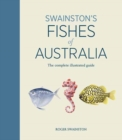 Swainston's Fishes of Australia: The complete illustrated guide : The Complete llustrated Guide - Book