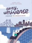 Okay, Universe : Chronicles of a Woman in Politics - Book