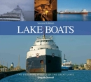 Lake Boats: The Enduring Vessels of the Great Lakes - Book