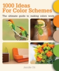 1000 Ideas for Color Schemes : The Ultimate Guide to Making Colors Work - Book