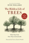 The Hidden Life of Trees : What They Feel, How They CommunicateA Discoveries from a Secret World - Book