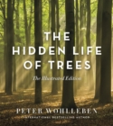 The Hidden Life of Trees : The Illustrated Edition - Book