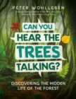 Can You Hear the Trees Talking? : Discovering the Hidden Life of the Forest - Book