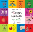The Toddler's Handbook : (English / American Sign Language - ASL) Numbers, Colors, Shapes, Sizes, Abc's, Manners, and Opposites, with over 100 Words that Every Kid Should Know - Book
