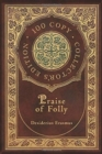 Praise of Folly (100 Copy Collector's Edition) - Book