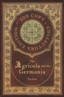 The Agricola and the Germania (100 Copy Collector's Edition) - Book