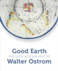 Good Earth : The Pots and Passion of Walter Ostrom - Book