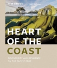 Heart of the Coast : Biodiversity and Resilience on the Pacific Edge - Book