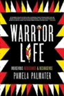 Warrior Life : Indigenous Resistance and Resurgence - Book