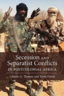 Secession and Separatist Conflicts in Postcolonial Africa - Book