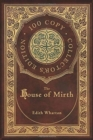 The House of Mirth (100 Copy Collector's Edition) - Book