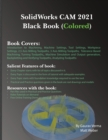 SolidWorks CAM 2021 Black Book (Colored) - Book