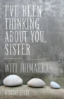 I've Been Thinking About You, Sister - eBook