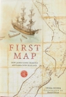 First Map : How James Cook Charted Aotearoa New Zealand - Book