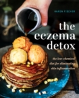The Eczema Detox : The Low-Chemical Diet for Eliminating Skin Inflammation - eBook