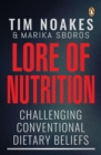 Lore of Nutrition : Challenging conventional dietary beliefs - eBook